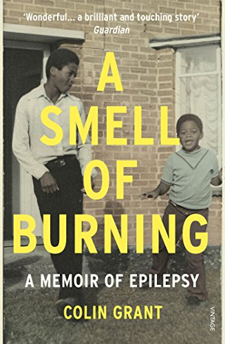 A Smell of Burning: A Memoir of: Grant, Colin