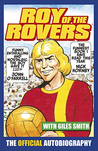 9780099598664: Roy of the Rovers: The Official Autobiography of Roy of the Rovers