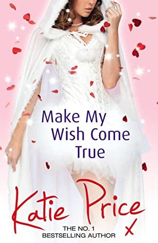 9780099598947: Make My Wish Come True