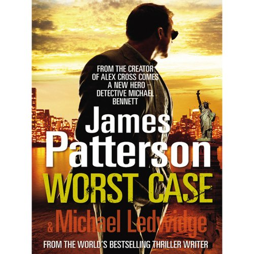 9780099599289: Worst Case - Michael Bennett Book 3