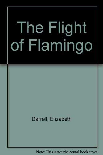 9780099599302: The Flight of Flamingo
