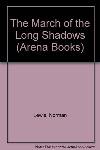 The March of the Long Shadows (Arena Books) (9780099599708) by Lewis, Norman