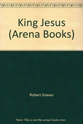 9780099601104: King Jesus (Arena Books)