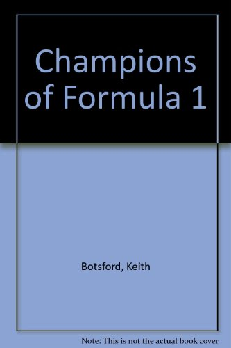 9780099605201: THE CHAMPIONS OF FORMULA 1: From Fangio to Piquet