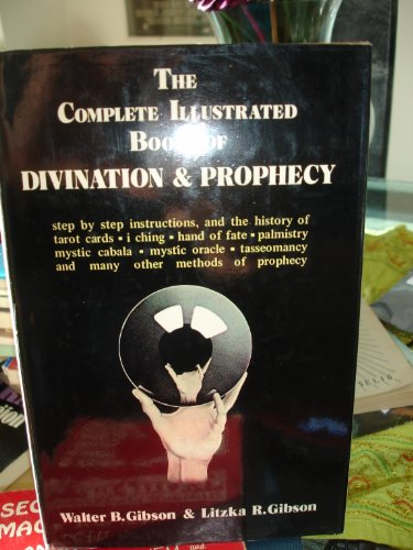 9780099606604: Complete Illustrated Book Of Divination And Prophecy