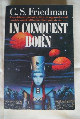 9780099606901: In Conquest Born