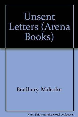9780099609803: UNSENT LETTERS (Arena Books)
