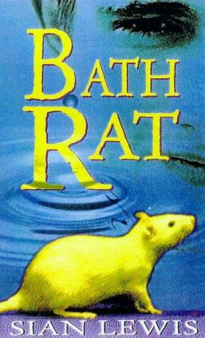 The Bath Rat: Lewis, Sian