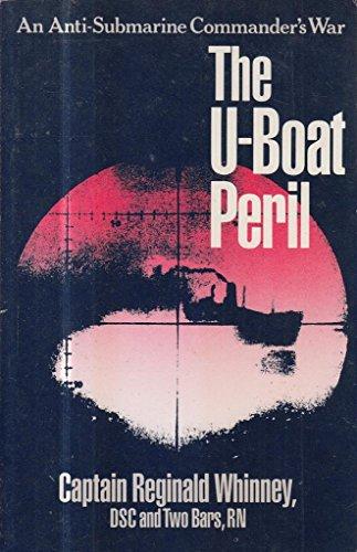 9780099620303: The U-boat Peril: An Anti-submarine Commander's War
