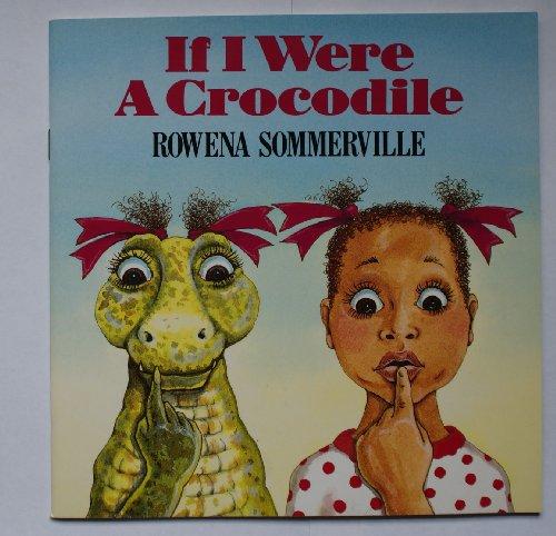 9780099620501: If I Were a Crocodile