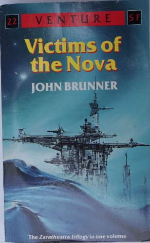 9780099624400: Victims of the Nova (The Complete Zarathustra Trilogy)