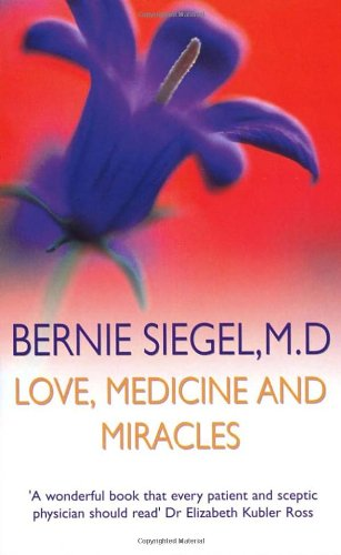 9780099632702: Love, Medicine and Miracles (New-age)