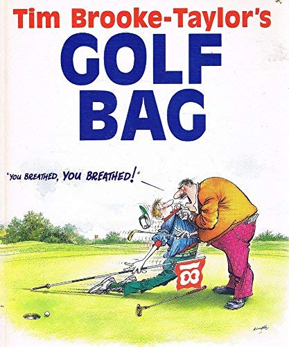 9780099634607: Tim Brooke-Taylor's Golf Bag