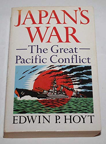 9780099635000: Japan's War. The Great Pacific Conflict 1853-1952