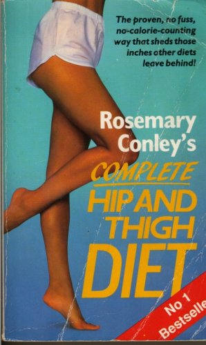 9780099637103: Rosemary Conley's Complete Hip And Thigh Diet