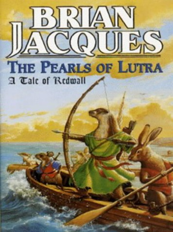 The Pearls of Lutra (A Tale of Redwall, book 9)