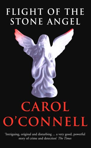 Flight of the Stone Angel. - O'Connell, Carol