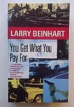 You Get What You Pay for: Larry Beinhart
