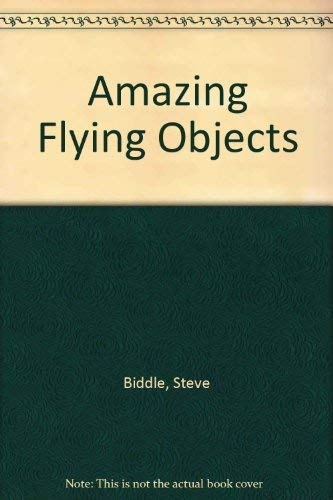 9780099644804: Amazing Flying Objects