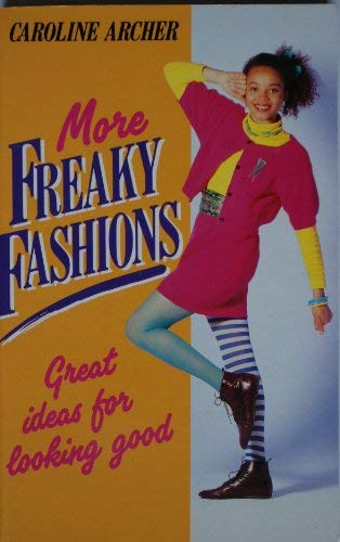 9780099649007: More Freaky Fashions