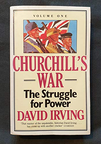 9780099650706: Churchill's War: The Struggle for Power v. 1