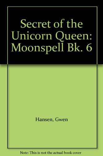 9780099655206: Secret of the Unicorn Queen: Moonspell Bk. 6