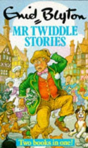 Mr. Twiddle Stories: Blyton, Enid