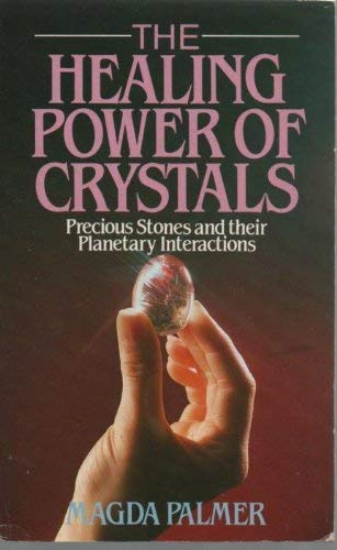 9780099658009: Healing Power Of Crystals: Precious Stones and Their Planetary Interactions (New-age)