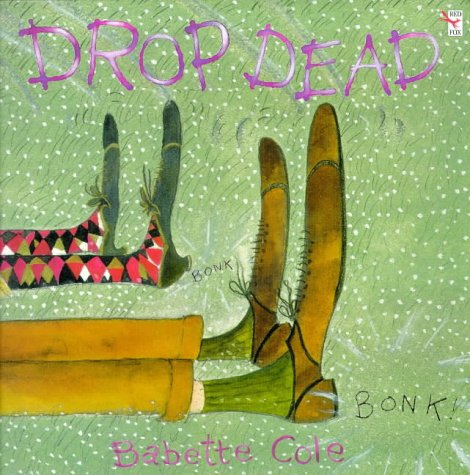 9780099659112: Drop Dead (Red Fox Picture Books)
