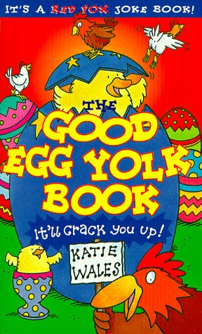 9780099659600: The Good Egg Yolk Book (Red Fox joke book)