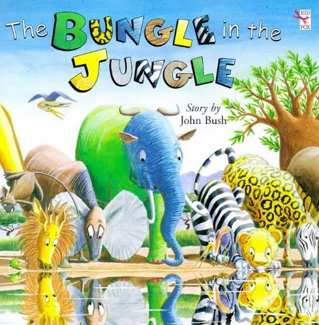 9780099660309: The Bungle in the Jungle (Red Fox Picture Books)