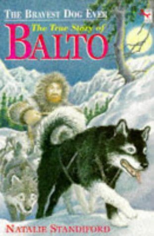 9780099660613: The Bravest Dog Ever: The True Story of Balto (Red Fox Young Fiction)