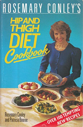 9780099662501: ROSEMARY CONLEY'S HIP AND THIGH DIET COOKBOOK