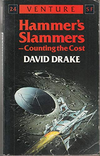 9780099662808: Hammer's Slammers:Counting/Cost (Venture SF Books)