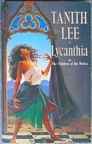 Lycanthia or The Children of the Wolves: Lee, Tanith