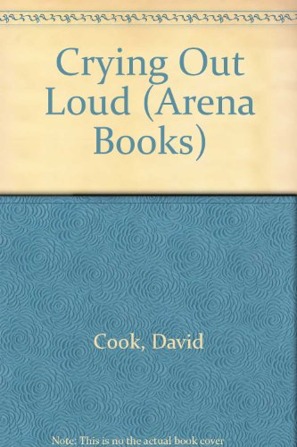 9780099663706: Crying Out Loud (Arena Books)