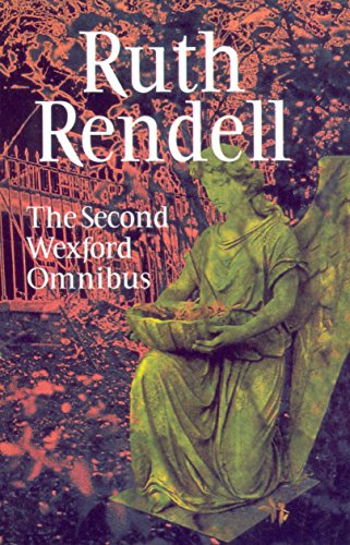 9780099666400: The Second Wexford Omnibus: A Guilty Thing Surprised,No More Dying Then and Murder Being Once Done