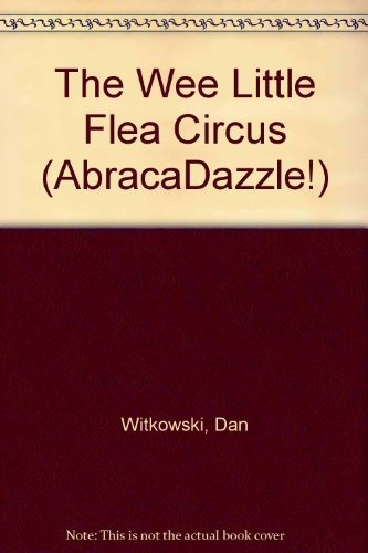 9780099670216: The Wee Little Flea Circus (AbracaDazzle!)