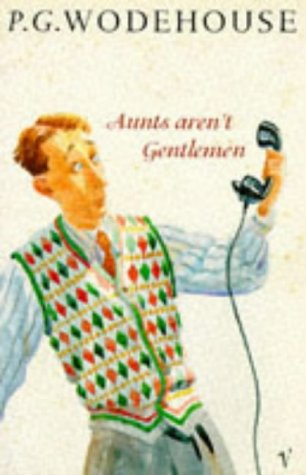 9780099672104: Aunts Aren't Gentlemen (Arena Books)