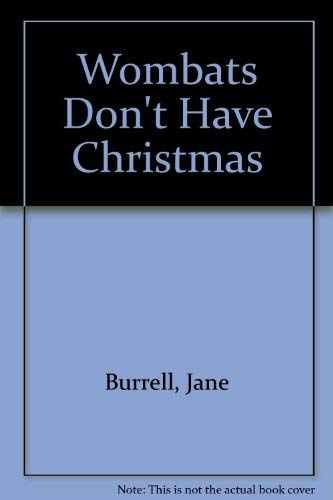 Wombats Don't Have Christmas (0099678004) by Jane Burrell; Michael Dugan