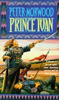 Prince Ivan: An Epic New Fantasy Series Set in Old Russia *SIGNED*