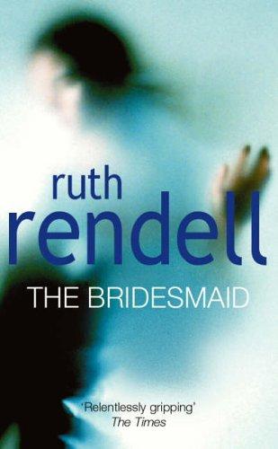9780099681809: The Bridesmaid