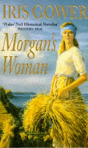 Morgan's Woman (The Sweyn's Eye Saga) (0099682516) by Gower, Iris