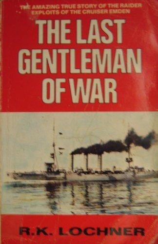9780099683209: The Last Gentlemen of War: Raider Exploits of the Cruiser
