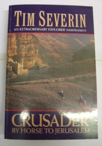 9780099683506: Crusader: By Horse to Jerusalem (Century travellers)