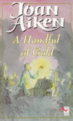 9780099683612: A Handful of Gold (Red Fox Older Fiction)