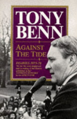 9780099683902: Against the Tide: Diaries, 1973-77
