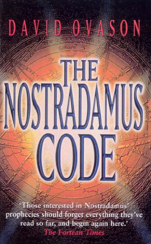 9780099684510: The Nostradamus Code: For the First Time the Secrets of Nostradamus Revealed in the Age of Computer Science