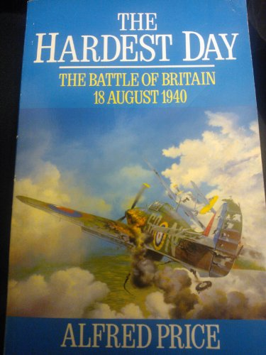 9780099695301: The Hardest Day: Battle of Britain, 18 August 1940