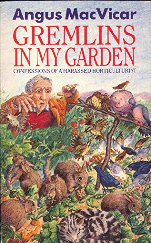 9780099697602: Gremlins in My Garden: Confessions of a Harassed Horticulturalist